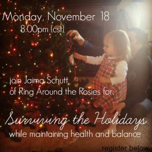Health Talk: Surviving the Holidays (while maintaining health and balance)