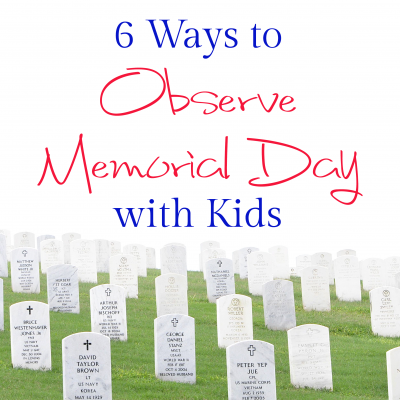 6 Ways to Observe Memorial Day with Kids