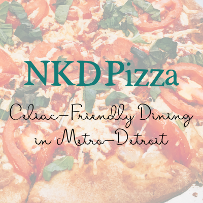 NKD Pizza – Celiac-Friendly Dining in Metro Detroit