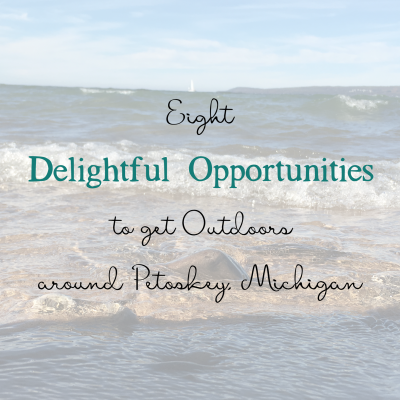 8 Delightful Opportunities to Get Outdoors Around Petoskey Michigan