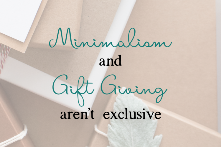 Minimalism & Gift Giving Aren't Exlusive