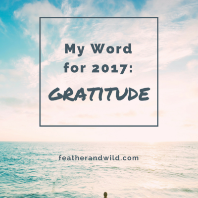 My Word for 2017: Gratitude