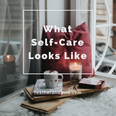 What Self-Care Looks Like