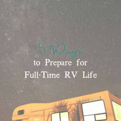 5 Ways to Prepare for RV Life